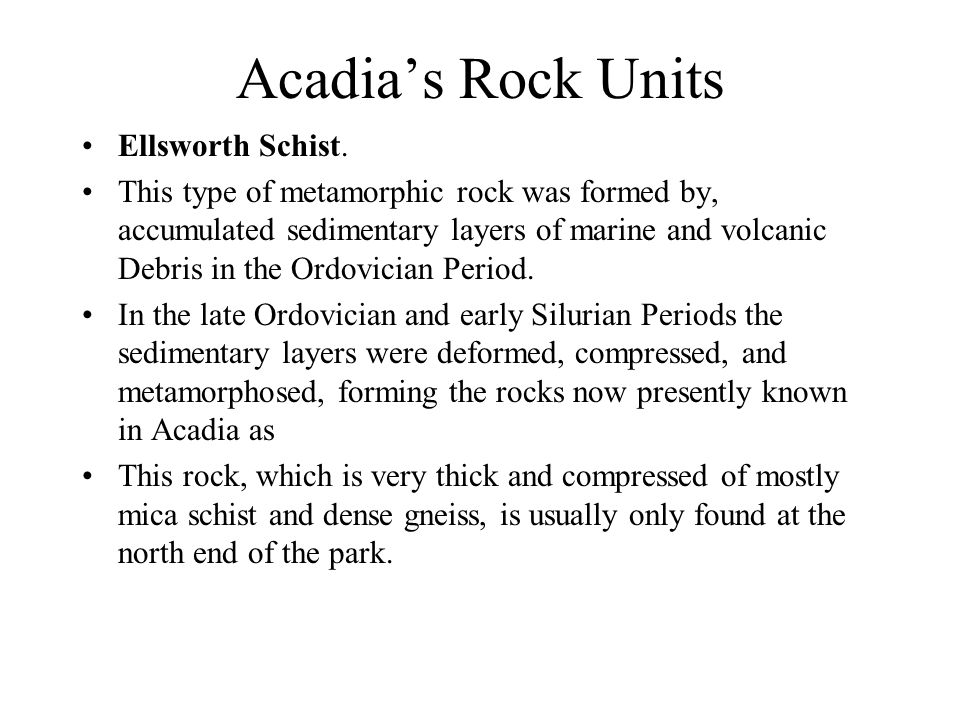 Acadia's Rock Units Ellsworth Schist.