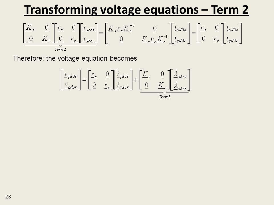 Transforming voltage equations – Term 2