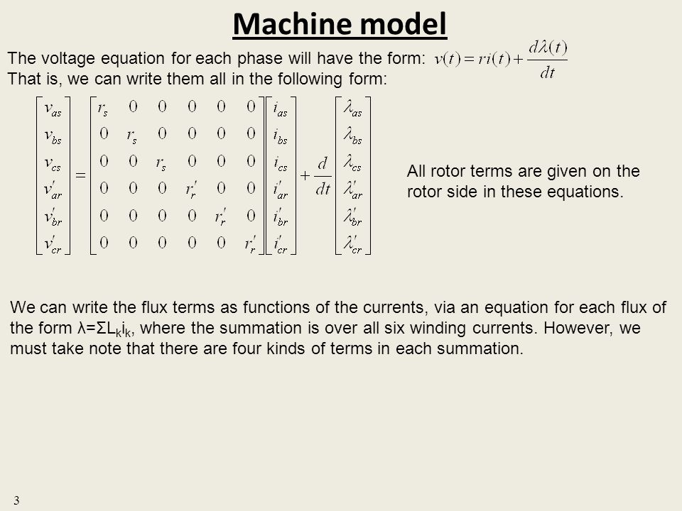 Machine model The voltage equation for each phase will have the form: