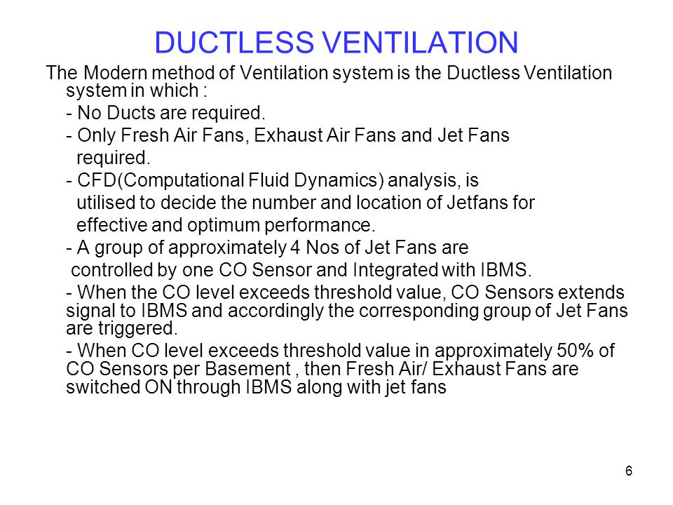 DUCTLESS VENTILATION The Modern method of Ventilation system is the Ductless Ventilation system in which :