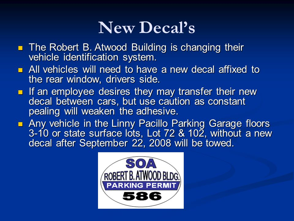New Decal's The Robert B. Atwood Building is changing their vehicle identification system.