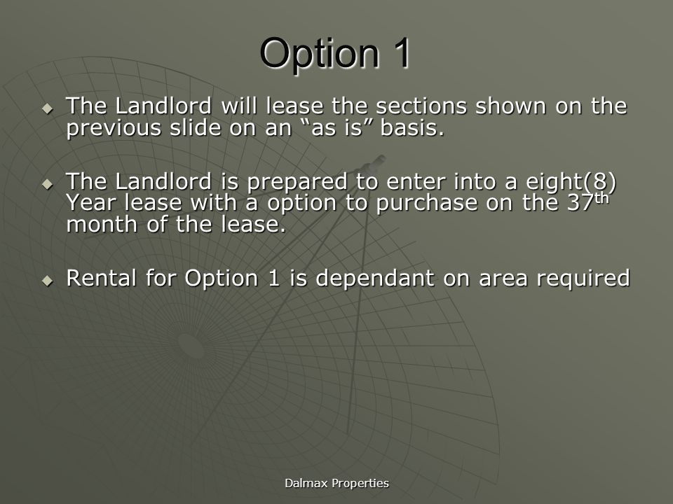 Option 1 The Landlord will lease the sections shown on the previous slide on an as is basis.