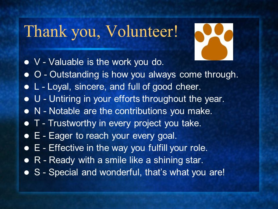 Thank you, Volunteer! V - Valuable is the work you do.