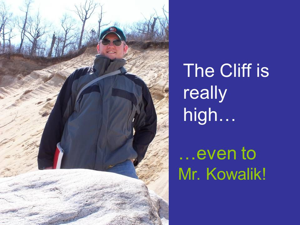 The Cliff is really high…