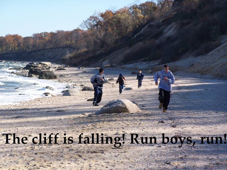 The cliff is falling! Run boys, run!