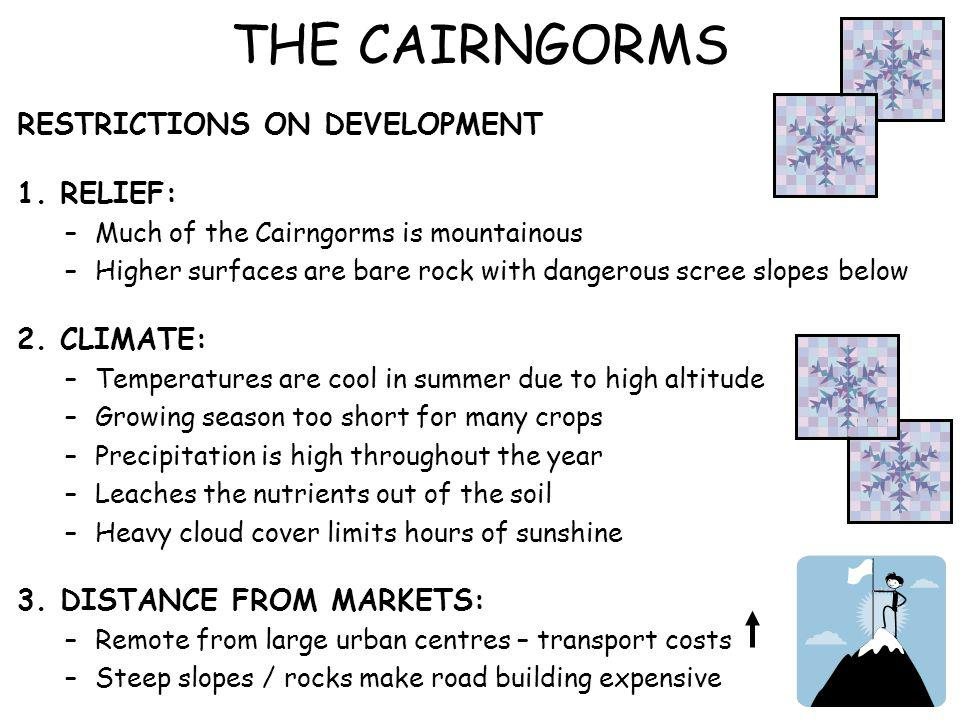 THE CAIRNGORMS RESTRICTIONS ON DEVELOPMENT 1. RELIEF: 2. CLIMATE: