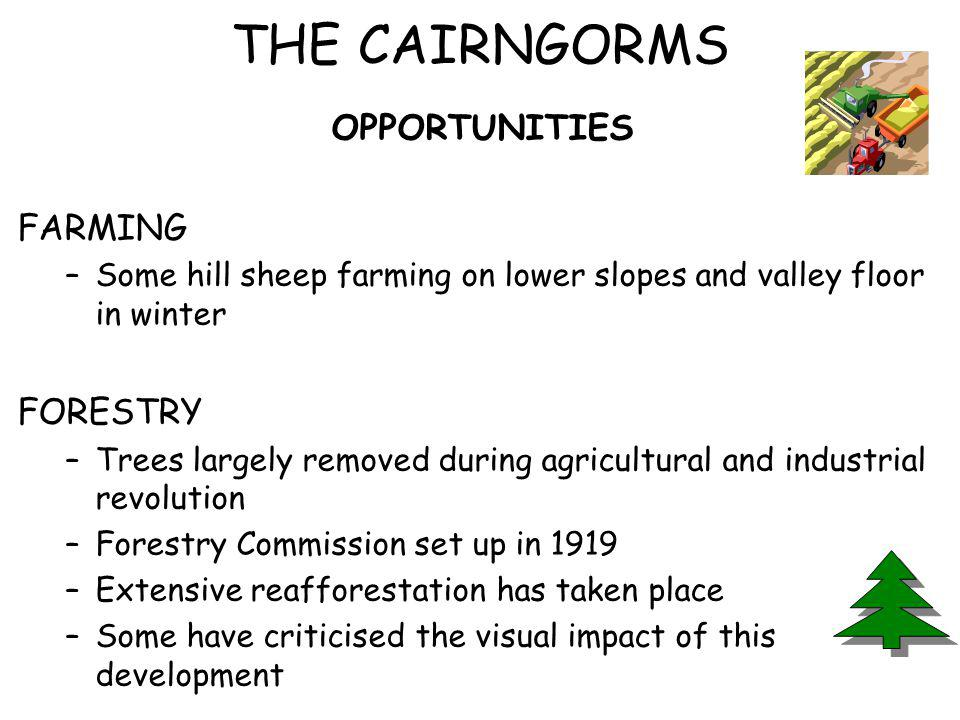 THE CAIRNGORMS OPPORTUNITIES FARMING FORESTRY