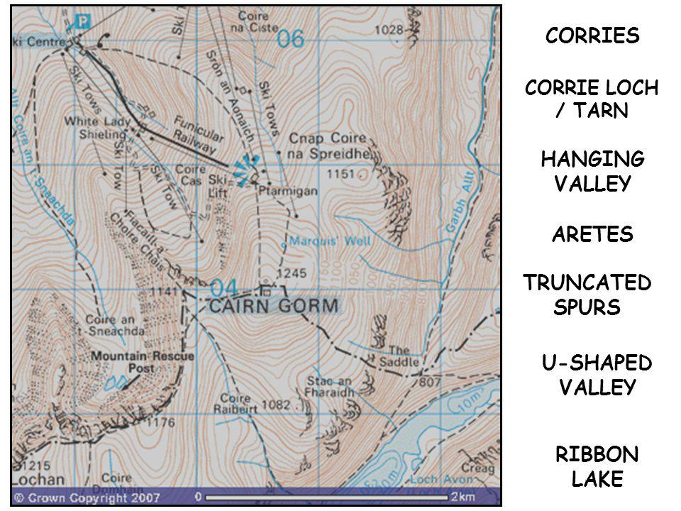 CORRIES HANGING VALLEY ARETES TRUNCATED SPURS U-SHAPED VALLEY