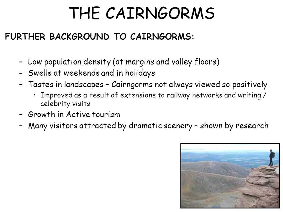 THE CAIRNGORMS FURTHER BACKGROUND TO CAIRNGORMS: