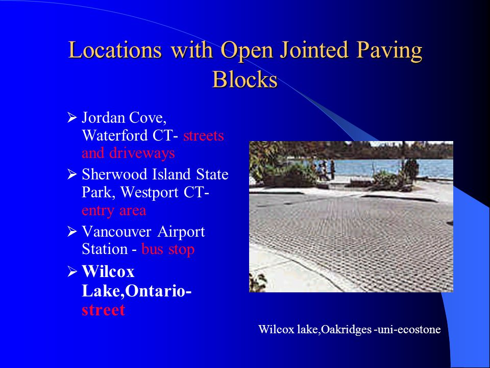 Locations with Open Jointed Paving Blocks