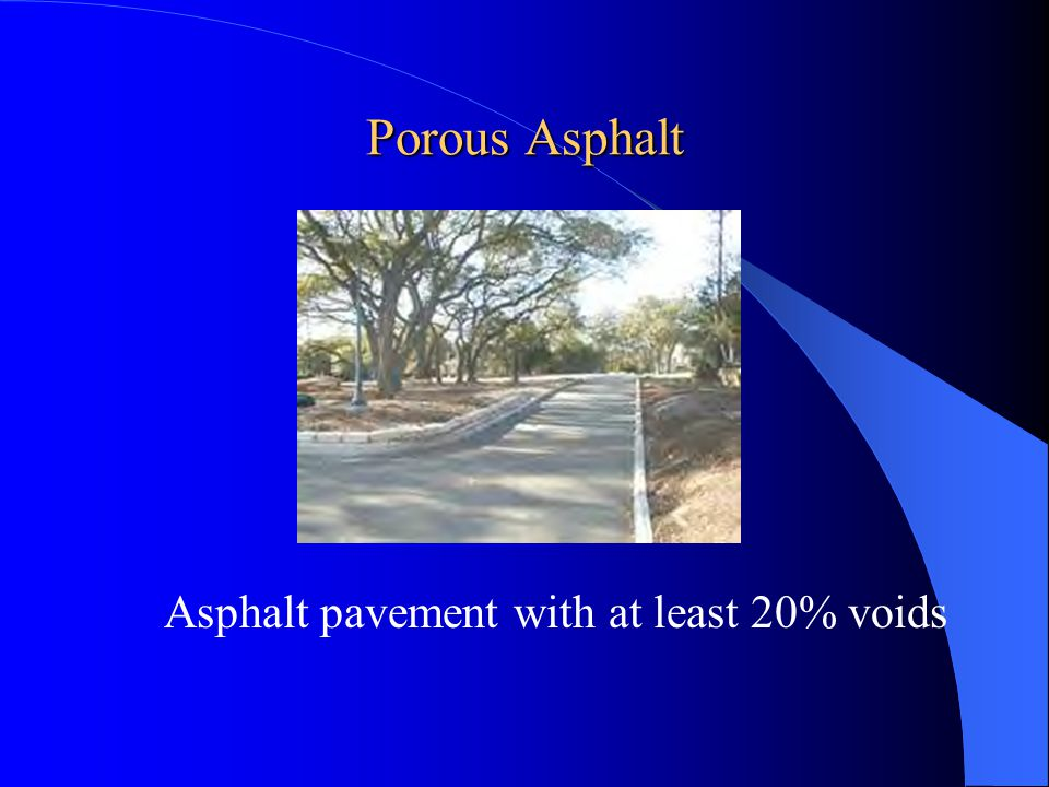 Porous Asphalt Asphalt pavement with at least 20% voids