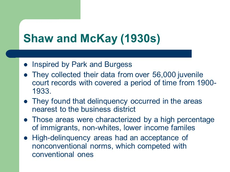 Shaw and McKay (1930s) Inspired by Park and Burgess