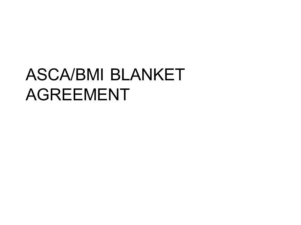 ASCA/BMI BLANKET AGREEMENT
