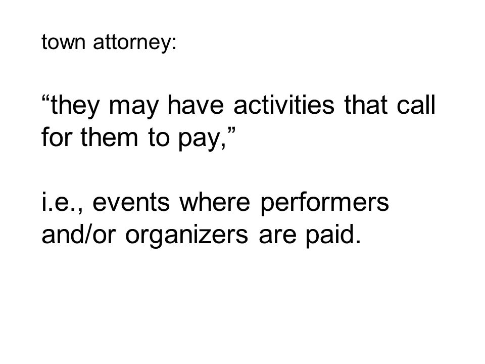 town attorney: they may have activities that call for them to pay, i