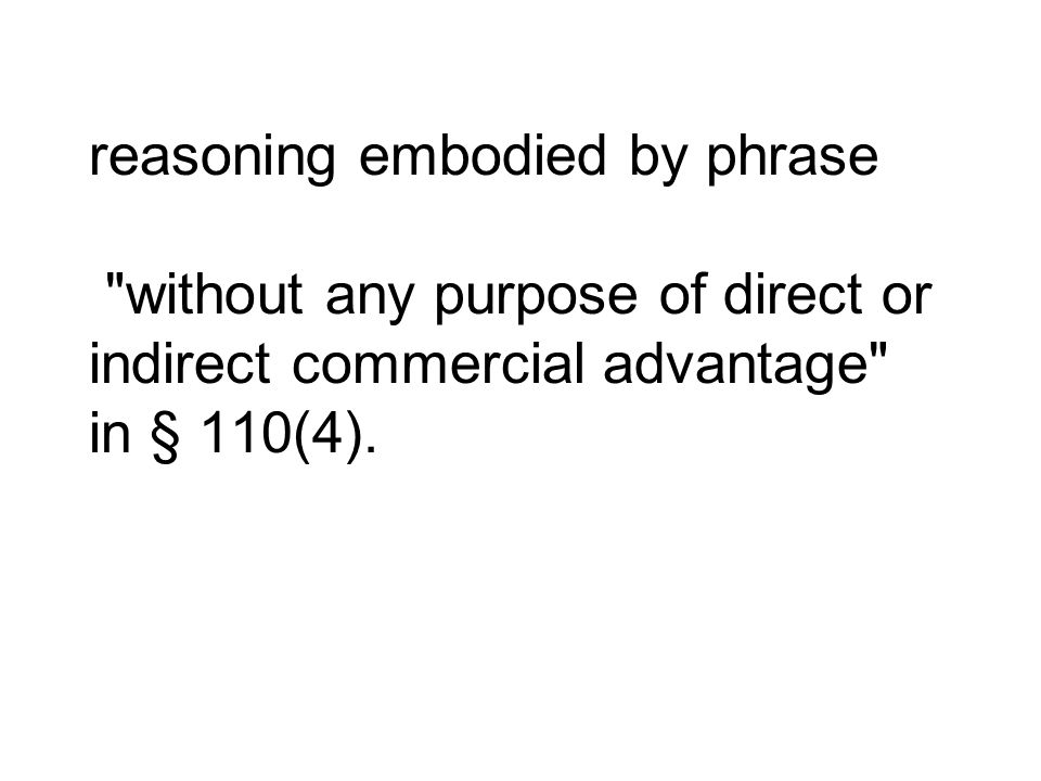 reasoning embodied by phrase without any purpose of direct or indirect commercial advantage in § 110(4).