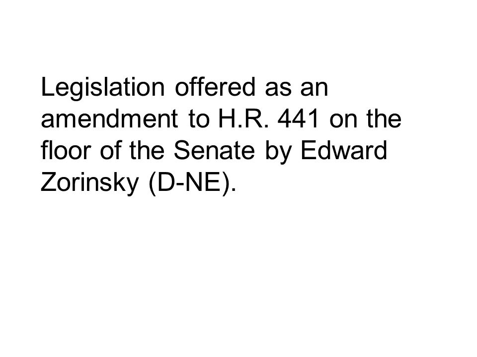 Legislation offered as an amendment to H. R