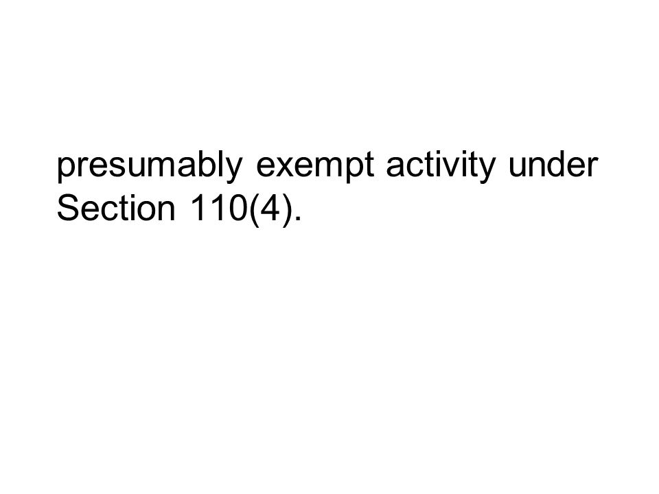 presumably exempt activity under Section 110(4).