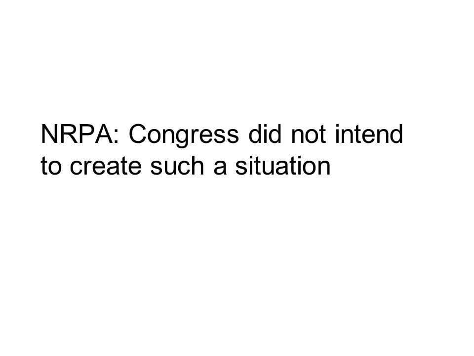 NRPA: Congress did not intend to create such a situation