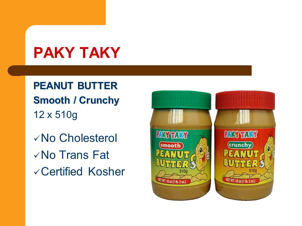 PAKY TAKY No Cholesterol No Trans Fat Certified Kosher PEANUT BUTTER
