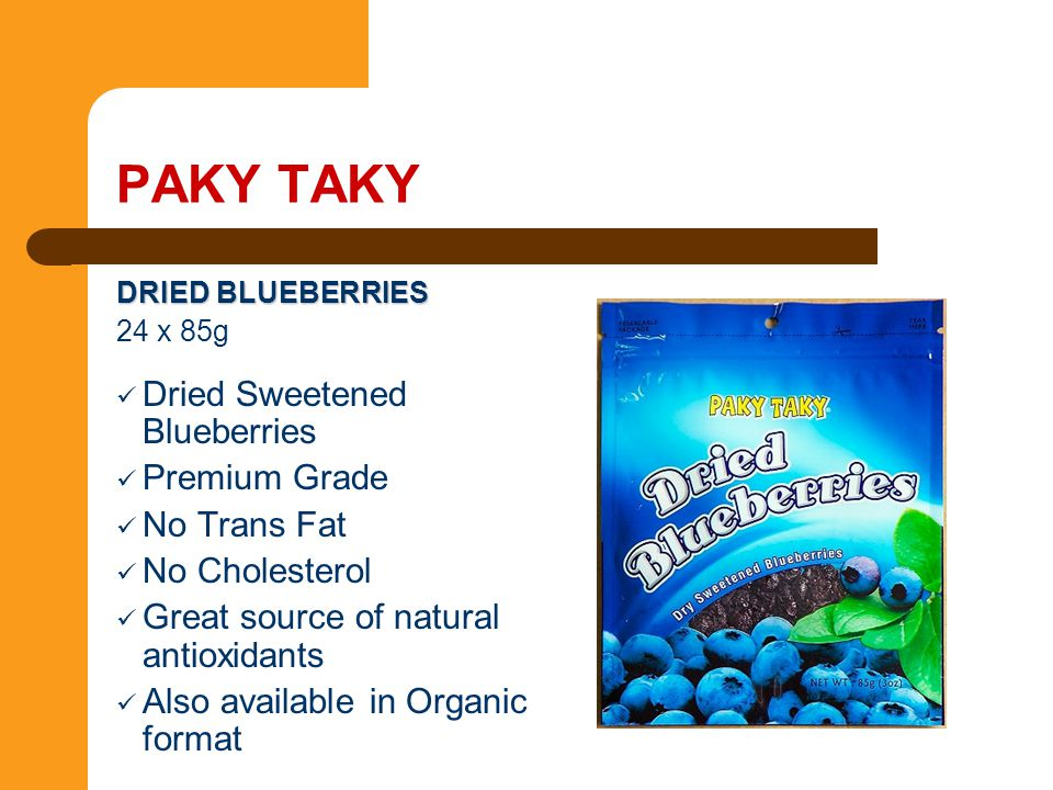 PAKY TAKY Dried Sweetened Blueberries Premium Grade No Trans Fat