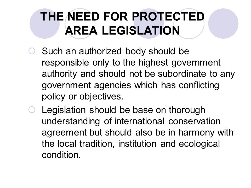 THE NEED FOR PROTECTED AREA LEGISLATION