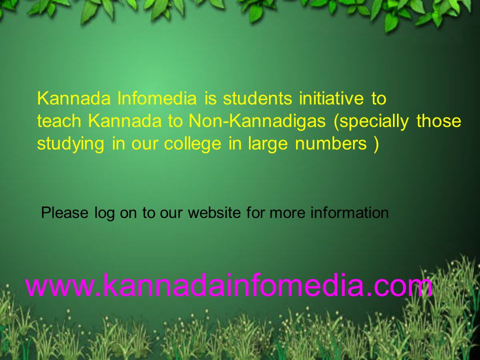 www.kannadainfomedia.com Kannada Infomedia is students initiative to