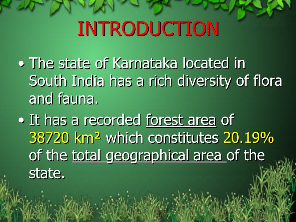 INTRODUCTION The state of Karnataka located in South India has a rich diversity of flora and fauna.