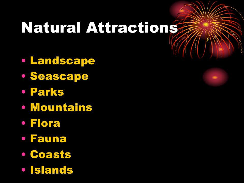 Natural Attractions Landscape Seascape Parks Mountains Flora Fauna