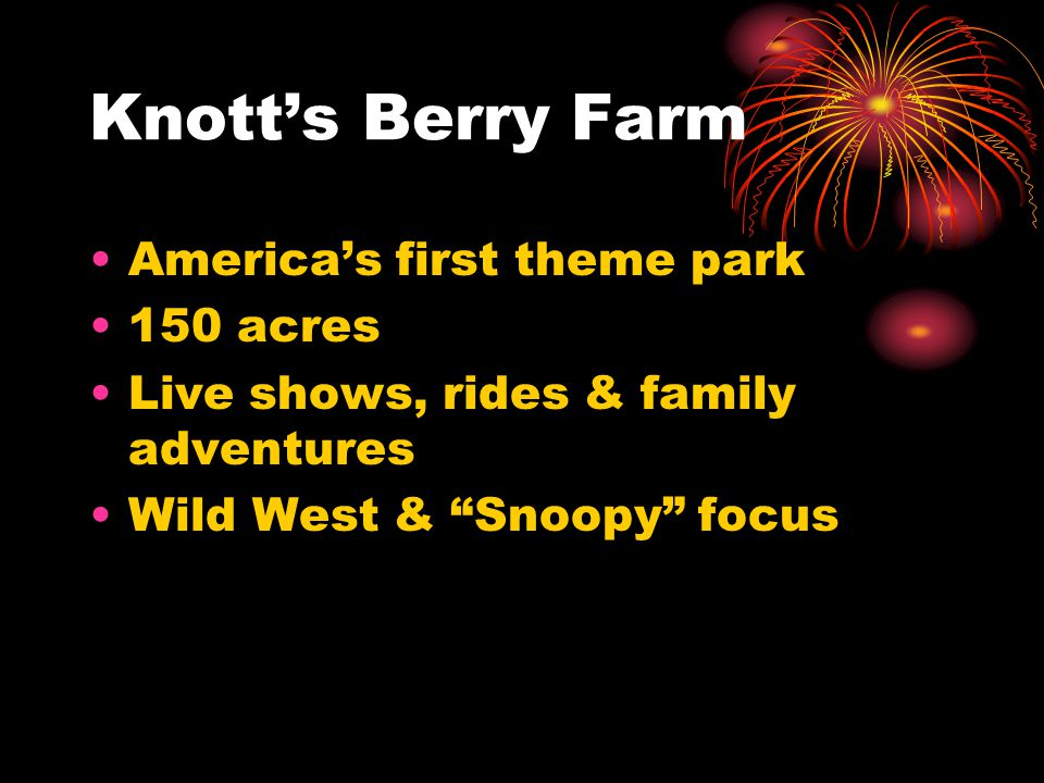 Knott's Berry Farm America's first theme park 150 acres