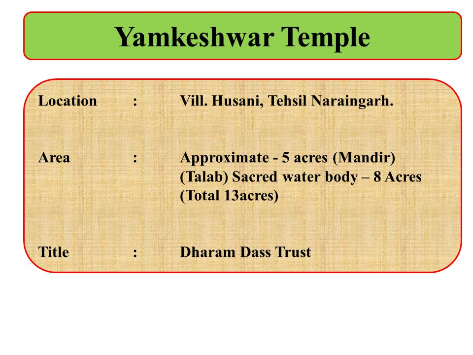 Yamkeshwar Temple Location : Vill. Husani, Tehsil Naraingarh.
