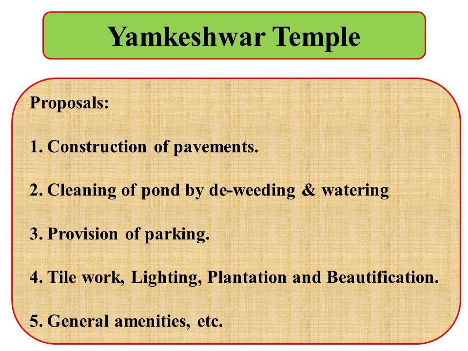 Yamkeshwar Temple Proposals: Construction of pavements.