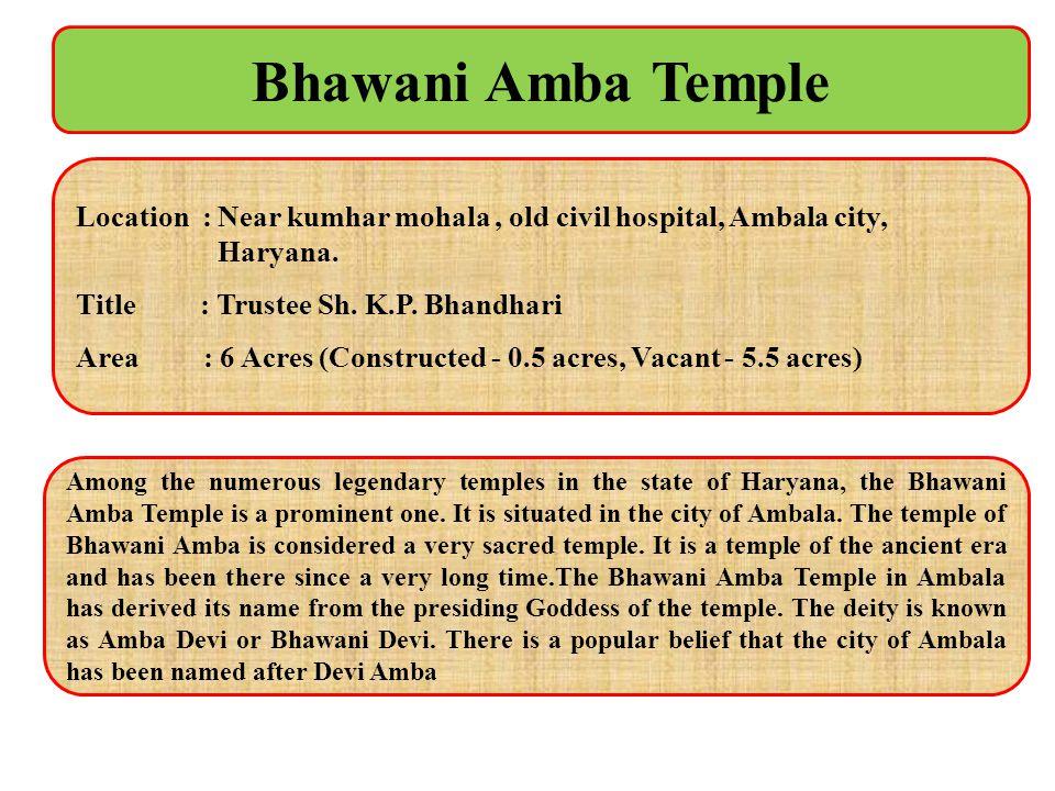 Bhawani Amba Temple Location : Near kumhar mohala , old civil hospital, Ambala city, Haryana.