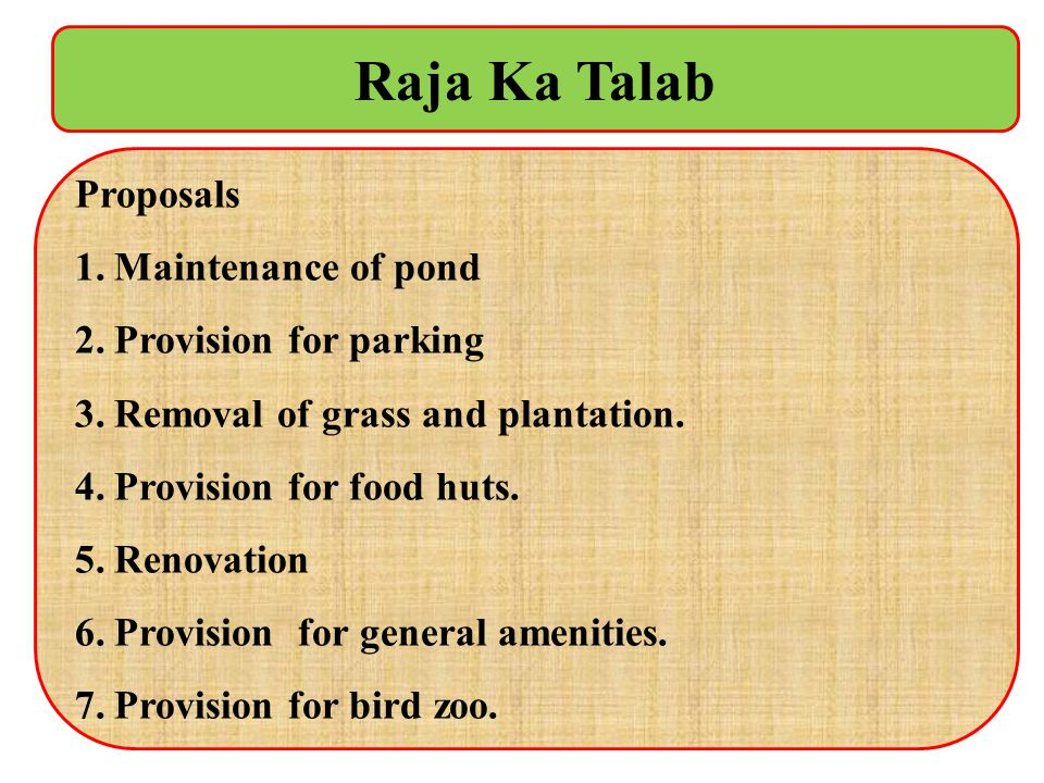 Raja Ka Talab Proposals Maintenance of pond Provision for parking