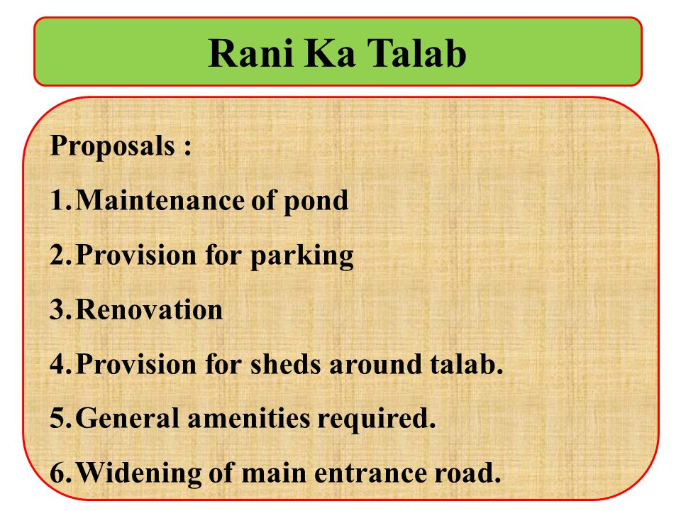 Rani Ka Talab Proposals : Maintenance of pond Provision for parking