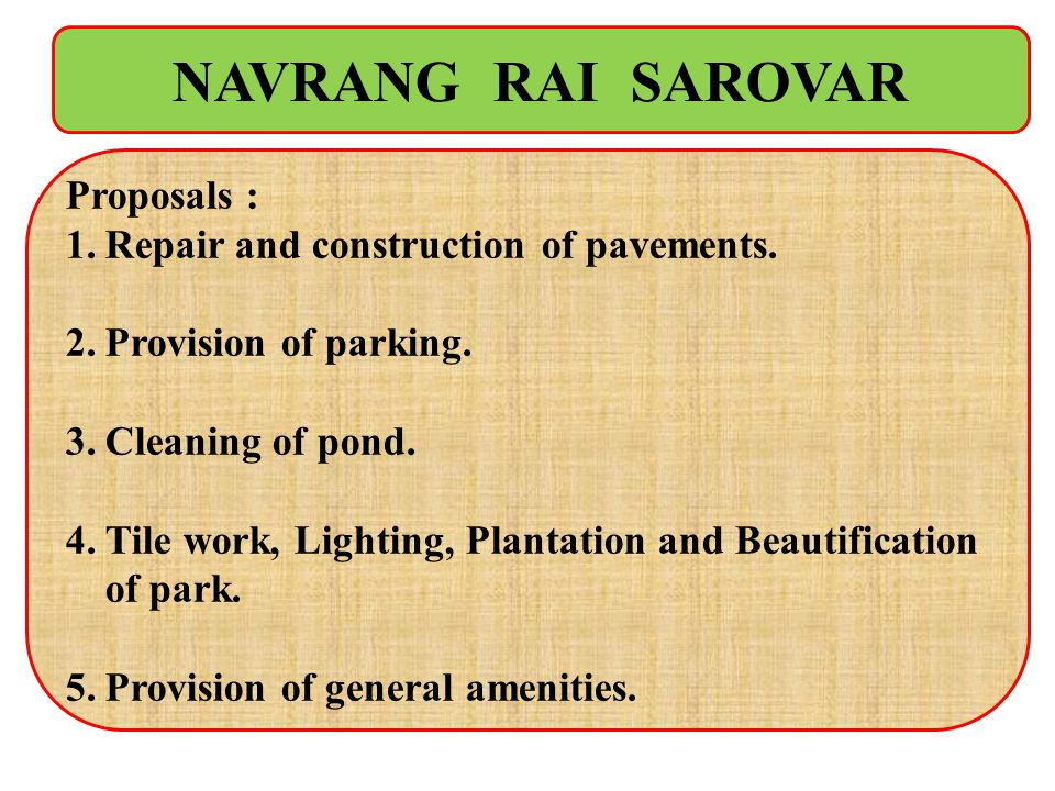 NAVRANG RAI SAROVAR Proposals : Repair and construction of pavements.