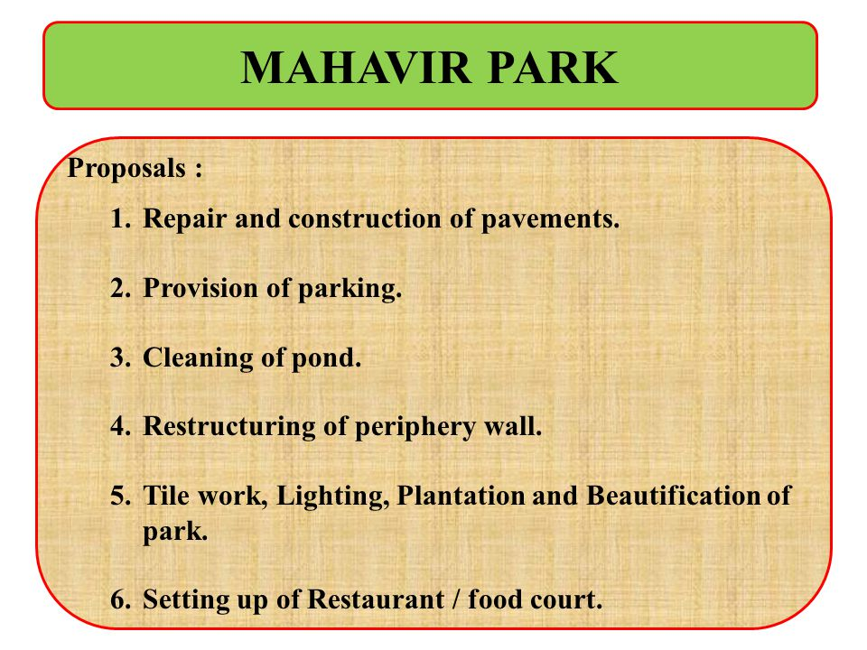 MAHAVIR PARK Proposals : Repair and construction of pavements.