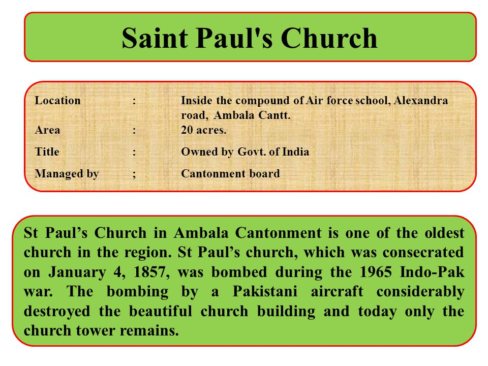 Saint Paul s Church Location : Inside the compound of Air force school, Alexandra road, Ambala Cantt.