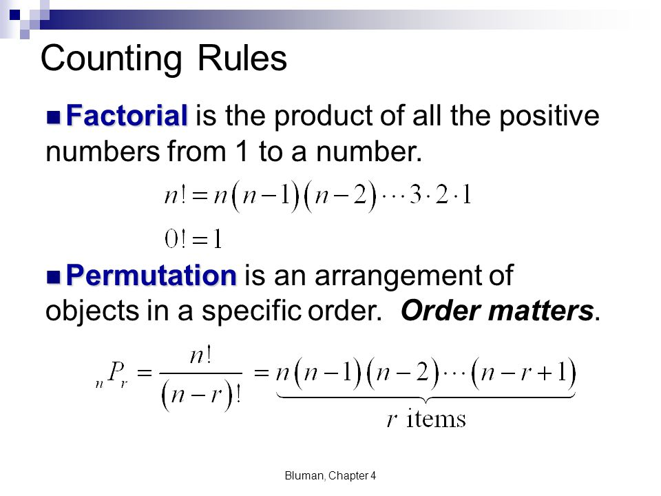 Counting Rules Factorial is the product of all the positive numbers from 1 to a number.