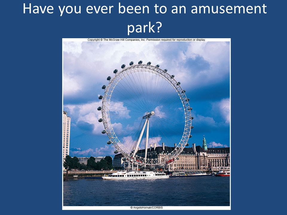 Have you ever been to an amusement park
