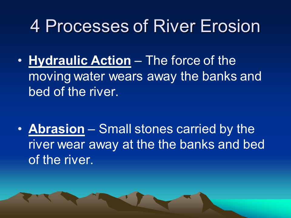 4 Processes of River Erosion