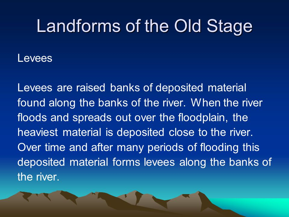 Landforms of the Old Stage