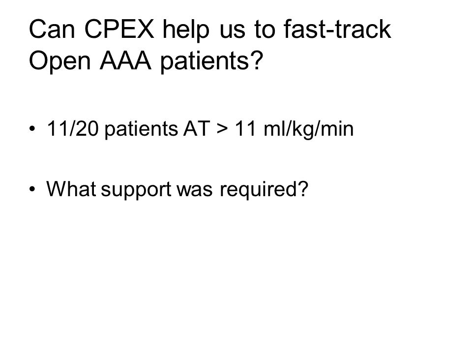 Can CPEX help us to fast-track Open AAA patients