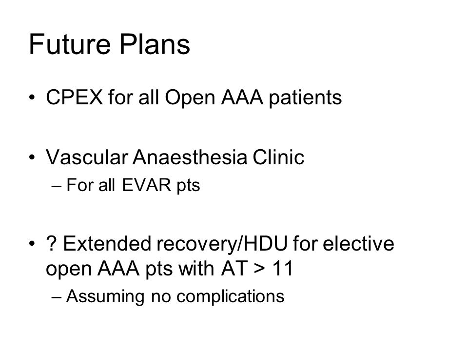 Future Plans CPEX for all Open AAA patients