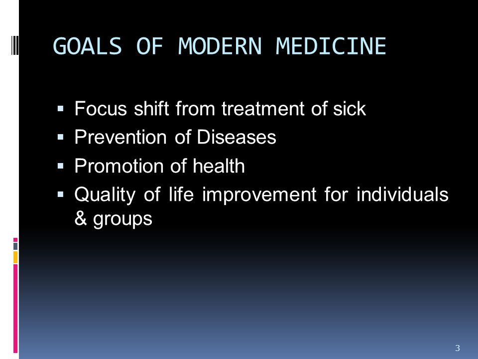 GOALS OF MODERN MEDICINE