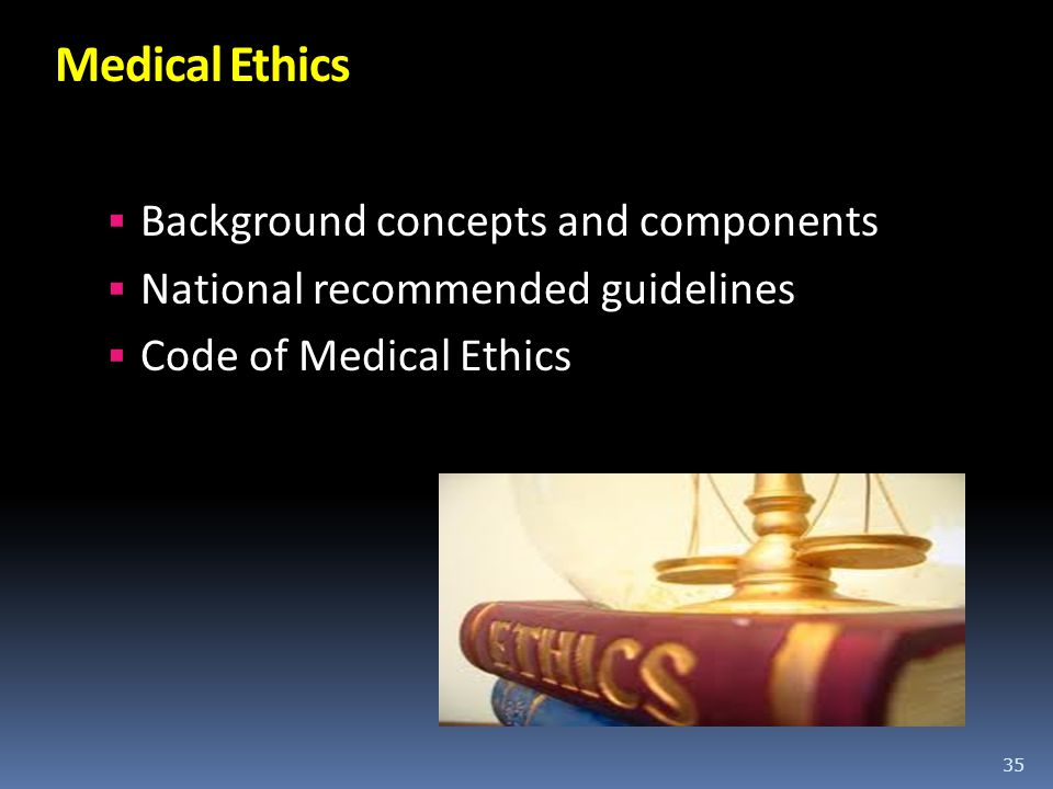 Medical Ethics Background concepts and components