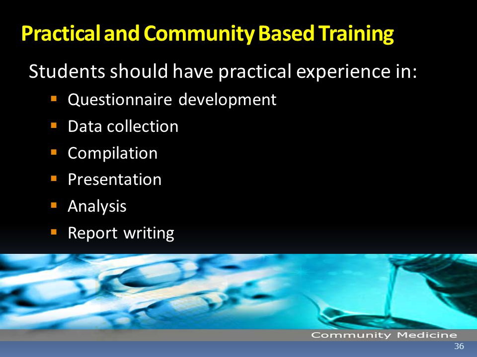 Practical and Community Based Training