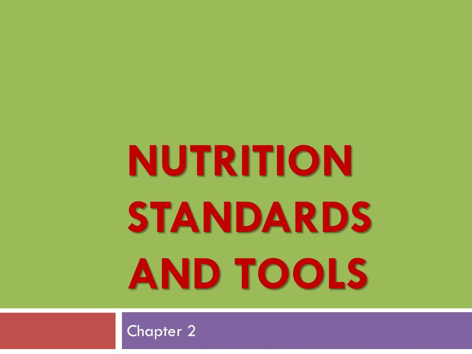 Nutrition Standards and Tools