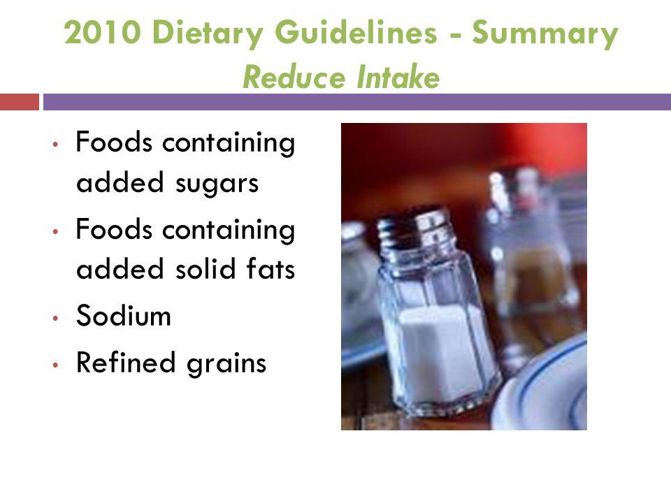 2010 Dietary Guidelines - Summary Reduce Intake
