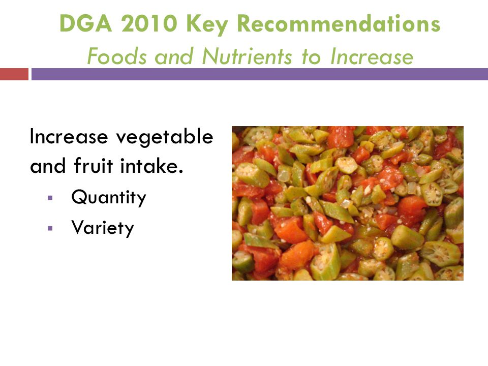 DGA 2010 Key Recommendations Foods and Nutrients to Increase
