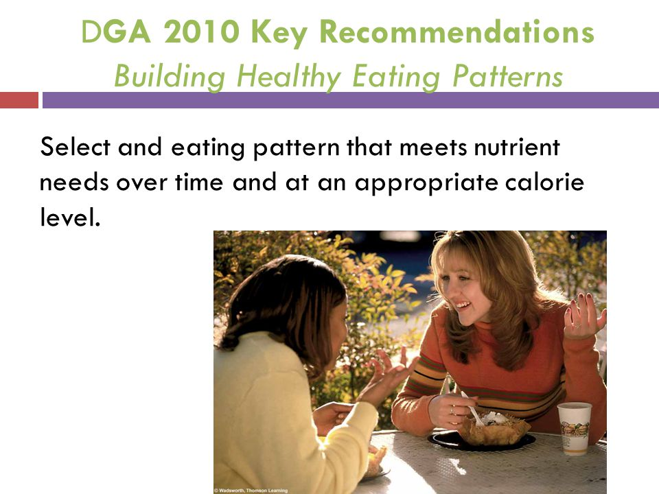DGA 2010 Key Recommendations Building Healthy Eating Patterns